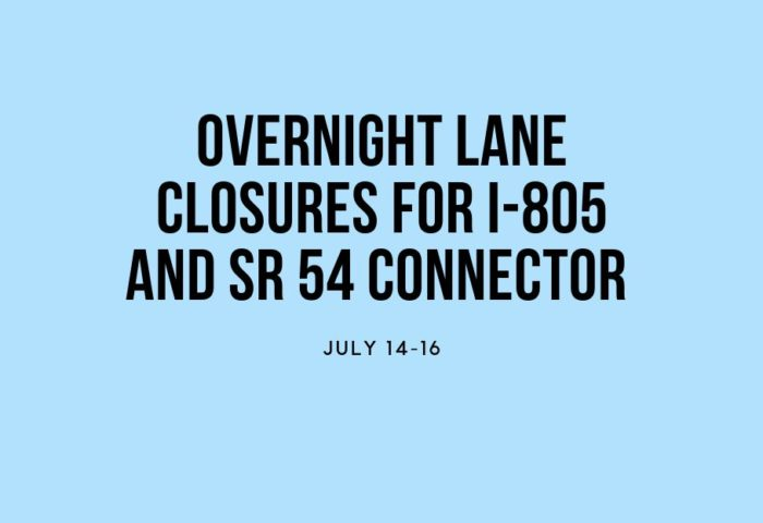 Sweetwater Valley Civic Association Lane Closures for I-805 and SR 54 Connector